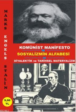 Komünist Manifesto - Sosyalizmin Alfabesi; Diyalektik ve Tarihsel Materyalizm