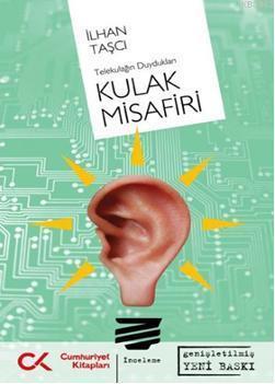 Kulak Misafiri; Telekulağın Duydukları
