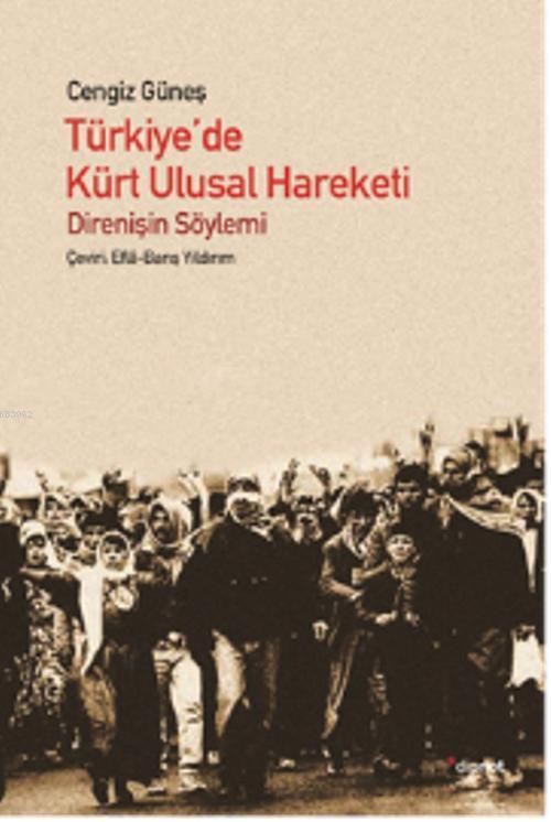 Türkiye'de Kürt Ulusal Hareketi; Direnişin Söylemi
