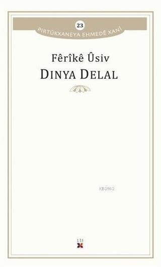 Dinya Delal; Pirtükxaneya Ehmede Xani 23