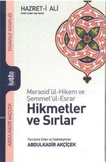 Hazret-i Ali Hikmetler ve Sırlar; Merasid'ül-Hikem ve Şemmet'ül-Esrar