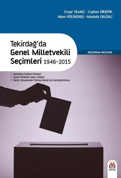 Tekirdağ'da Genel Milletvekili Seçimleri 1946-2015; Katılım Oranları, Siyasi Partilerin Aday Listeleri, Sonuçların Türkiye Geneli ile Karşılaştırılması