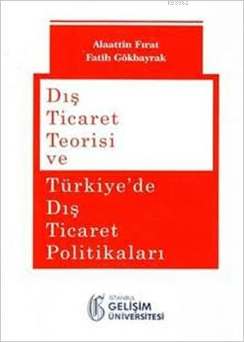 Dış Ticaret Teorisi ve Türkiye'de Dış Ticaret Politikaları