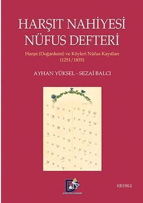 Harşıt Nahiyesi Nüfus Defteri; Harşıt (Doğankent) ve Köyleri Nüfus Kayıtları 1251/1835