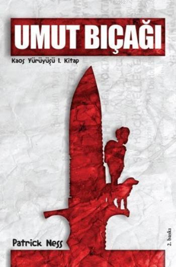 Umut Bıçağı; Kaos Yürüyüşü 1. Kitap