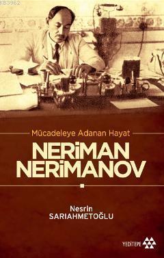 Mücadeleye Adanan Hayat Neriman Nerimanov