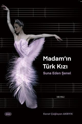 Madam'ın Türk Kızı; Suna Eden Şenel