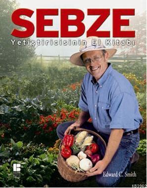 Sebze Yetiştiricisinin El Kitabı