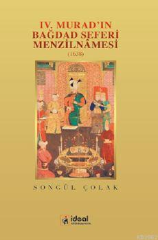 IV.Murad'ın Bağdad Seferi Menzilnamesi; (1638)