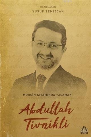 Abdullah Tivinikli; Muhsin Kıvamında Yaşamak