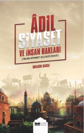 Adil Siyaset ve İnsan Hakları; İslam Siyaset Geleneği Örneği