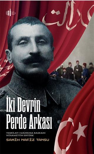 İki Devrin Perde Arkası; Teşkilat-ı Mahsusa Başkanı Hüsamettin Ertürk