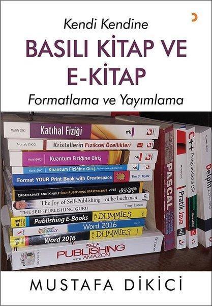 Kendi Kendine Basılı Kitap ve E-Kitap; Formatlama ve Yayınlama