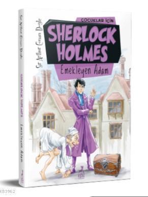 Çocuklar İçin Sherlock Holmes : Emekleyen Adam