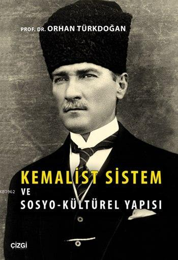 Kemalist Sistem ve Sosyo-Kültürel Yapısı