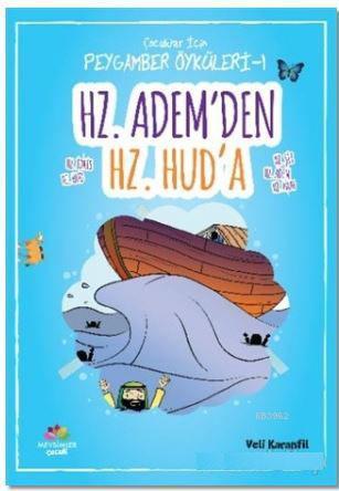 Hz. Adem'den Hz. Hud'a; Çocuklar İçin Peygamber Öyküleri - 1