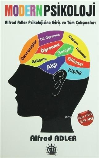 Modern Psikoloji; Alfred Adler Psikolojisine Giriş ve Tüm Çalışmaları