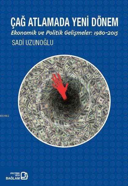 Çağ Atlatmada Yeni Dönem; Ekonomik ve Politik Gelişmeler: 1980-2015