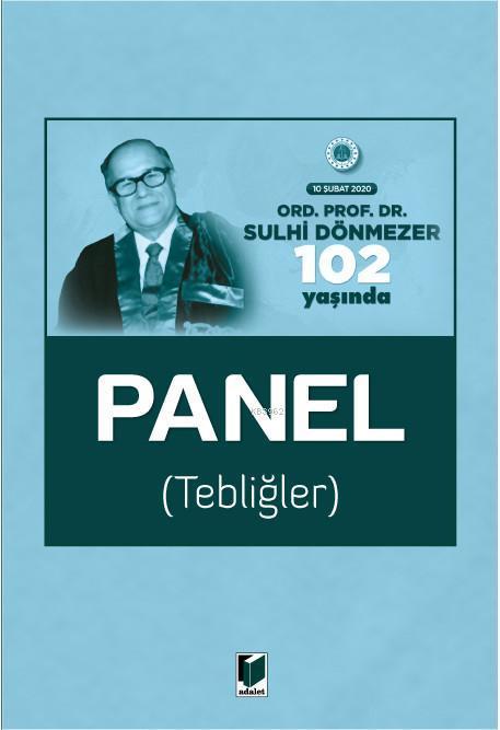 Ord. Prof. Dr. Sulhi Dönmezer 102 Yaşında Panel (Tebliğler) 10 Şubat 2020