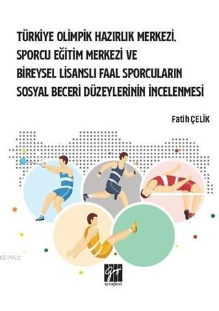 Türkiye Olimpik Hazırlık Merkezi, Sporcu Eğitim Merkezi ve Bireysel Lisanslı Faal Sporcuların Sosyal