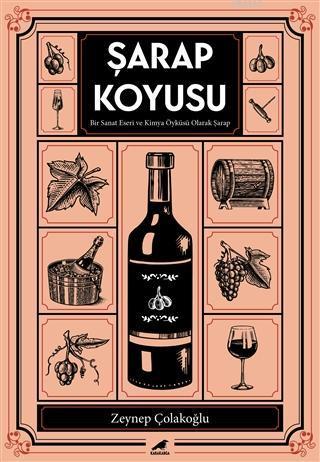 Şarap Koyusu; Bir Sanat Eseri ve Kimya Öyküsü Olarak Şarap