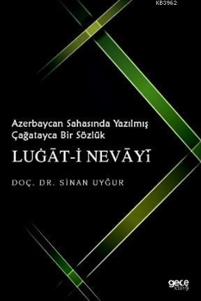 Azerbaycan Sahasında Yazılmış Çağatayca Bir Sözlük; Lugat-i Nevayi