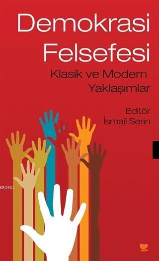 Demokrasi Felsefesi; Klasik ve Modern Yaklaşımlar