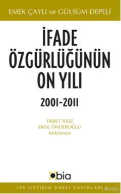 İfade Özgürlüğünün On Yılı (2001-2011)