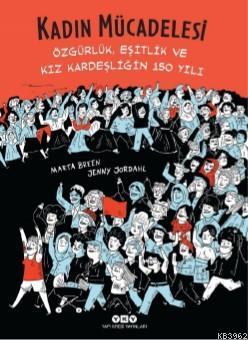 Kadın Mücadelesi-Özgürlük, Eşitlik Ve Kız Kardeşliğin 150 Yılı