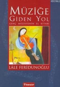 Müziğe Giden Yol; Genç Müzisyenin El Kitabı