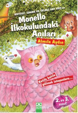 Huysuz, Sakar ve Yalnız Baykuş'un Monello İlkokulundaki Anıları