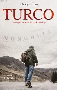 Turco; Türklüğün Köklerine Bir Aşk Yolculuğu