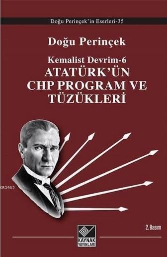 Atatürk'ün CHP Program ve Tüzükleri; Kemalist Devrim - 6