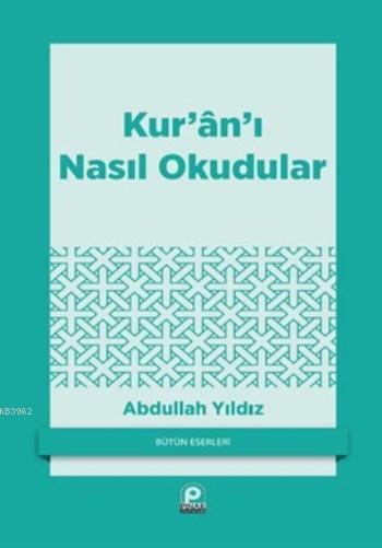 Kur'ân'ı Nasıl Okudular?