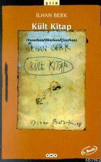 Kült Kitap; (Yazarken / Okurken / Çizerken)