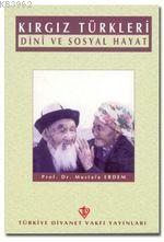 Kırgız Türkleri Dini ve Sosyal Hayat