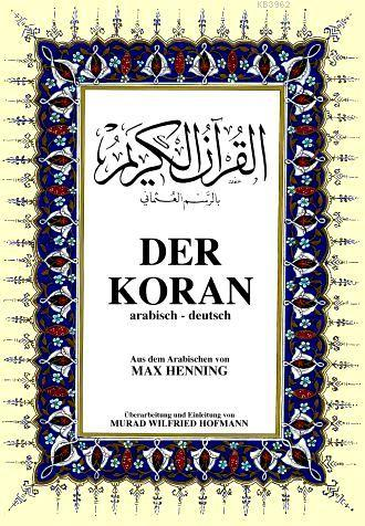 Der Koran; Kur'ân-ı Kerîm ve Almanca Meali (Orta Boy, Ciltli)