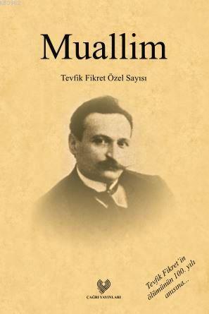 Muallim; Tevfik Fikret Özel Sayısı - Osmanlı Türkçesi aslı ile birlikte