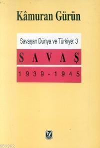 Savaşan Dünya ve Türkiye 3; Savaş 1939 -1945