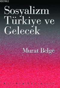 Sosyalizm Türkiye ve Gelecek