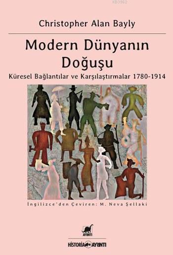 Modern Dünyanın Doğuşu; Küresel Bağlantılar ve Karşılaştırmalar 1780-1914