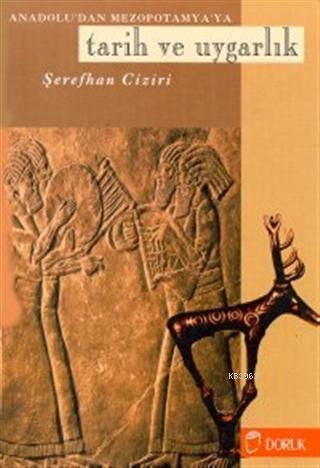Anadolu'dan Mezopotamya'ya Tarih ve Uygarlık