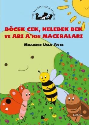 Böcek Çek Kelebek Bek ve Arı A'nın Maceraları