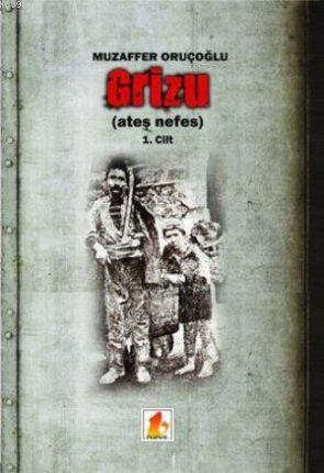 Grizu (1. Cilt); (Ateş Nefes)