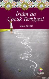 İslam'da Çocuk Terbiyesi