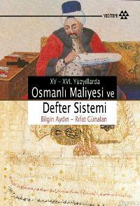 XV-XVII. Yüzyıllarda Osmanlı Maliyesi ve Defter Sistemi