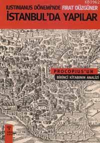 Iustinianus Döneminde İstanbul´da Yapılar; Prokopius'un Birinci Kitabının Analizi