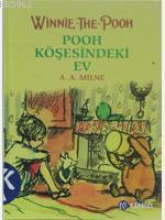 Winnie The Pooh - Pooh Köşesindeki Ev (Ciltli)
