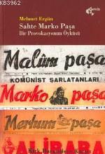 Sahte Marko Paşa; Bir Provokasyonun Öyküsü