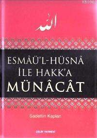 Esmaü'l-Hüsna İle Hakk'a Münacat (Ciltli)